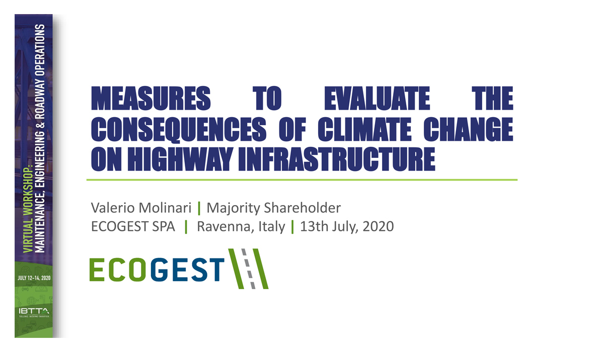 IBTTA - Virutal Workshop 2020 MEASURES TO EVALUATE THE CONSEQUENCES OF CLIMATE CHANGE ON HIGHWAY INFRASTRUCTURE